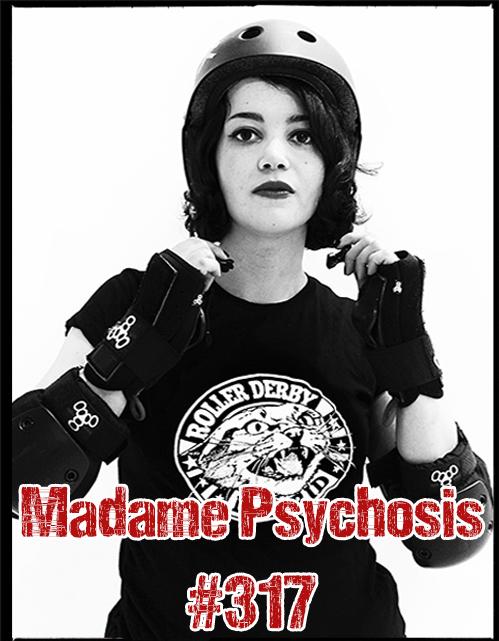 Madame Psychosis #317